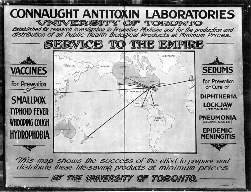 "On the eve of the discovery of insulin, Connaught Laboratories was well established as a centre of preventive medicine research and a provider of essential public health products at minimum prices, not only in Canada, but as this promotional map underscores, also in ""Service To The Empire""."