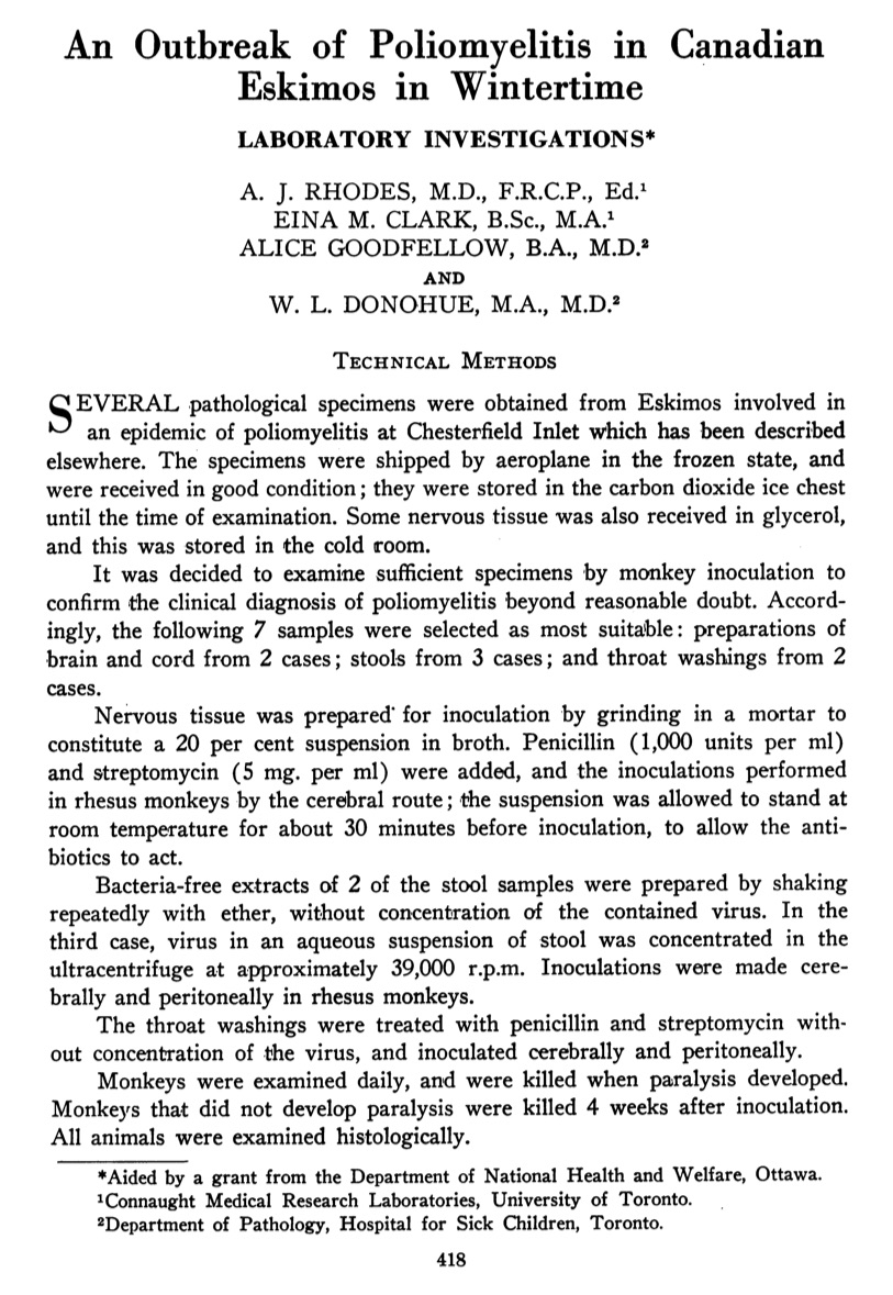 First page of an article by Dr. Rhodes and his research team in the October 1949 issue of the Canadian Journal of Public Health that describes their laboratory investigations of the 1949 Arctic polio epidemic. For more on the impact of this unique polio epidemic and the multiple levels of tragedy it left, see C.J. Rutty, Mercy Mission: Fighting Polio in the Arctic, Canada's History Magazine, Feb.- March 2018, p. 30-37, available at http://healthheritageresearch.com/clients/docs/Arctic-Polio/RuttyCJ-MercyMissionArcticPolio-CanHistMag-2018-02-03-p30.pdf