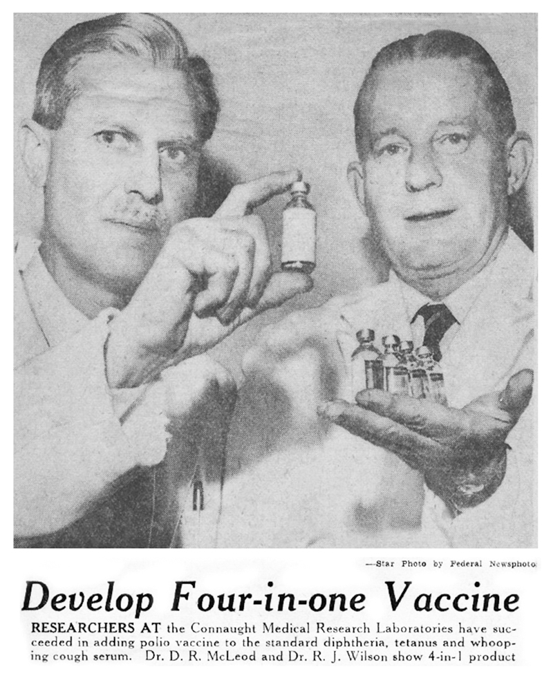 "Dr. R.J. Wilson and Dr. D.R. McLeod are featured in this clipping from the Toronto Star of December 15, 1958 on the eve of the launch of Connaught's ""four-in-one vaccine,"" to prevent diphtheria, pertussis, tetanus and polio in a single shot."