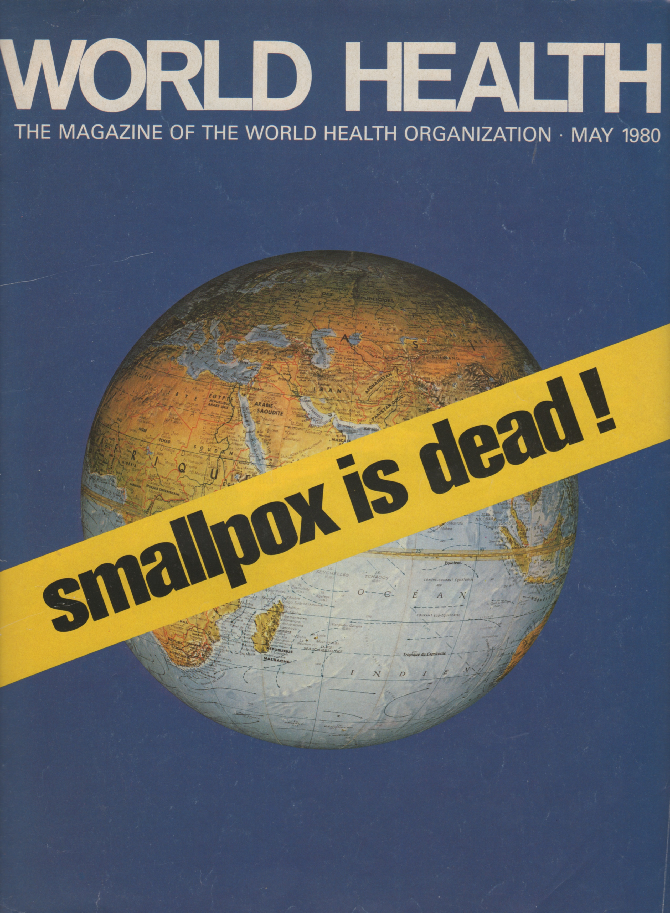 """Smallpox Is Dead"" was the final result of the WHO global smallpox eradication program, as detailed in the May 1980 edition of World Health, the WHO's magazine. The full issue is available  at http://www.who.int/csr/disease/smallpox/WHO_RAS_SEP_ID0556_WorldHealth_May1980_ENG.pdf"