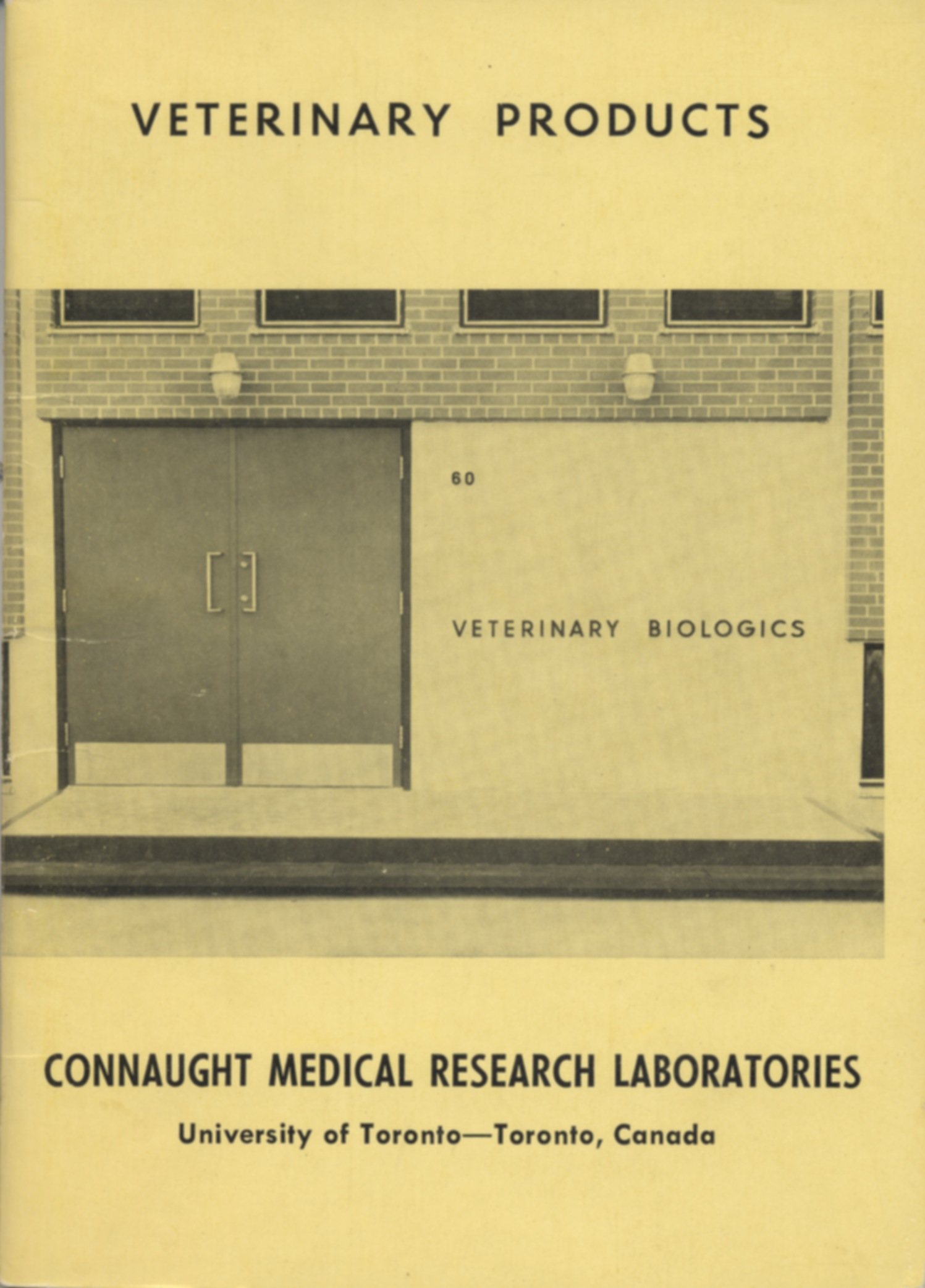 Connaught Laboratories Veterinary Products catalogue, Aug. 1961, which highlighted the new Veterinary Biologics Building, #60.